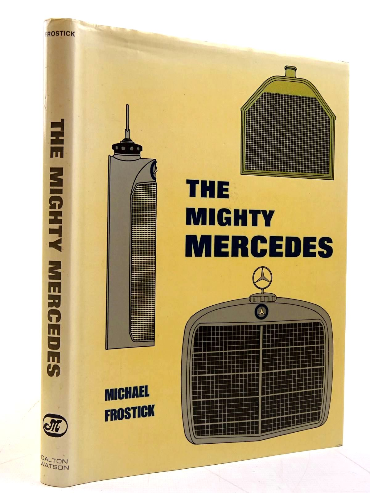 Photo of THE MIGHTY MERCEDES written by Frostick, Michael published by Dalton Watson (STOCK CODE: 2131365)  for sale by Stella & Rose's Books