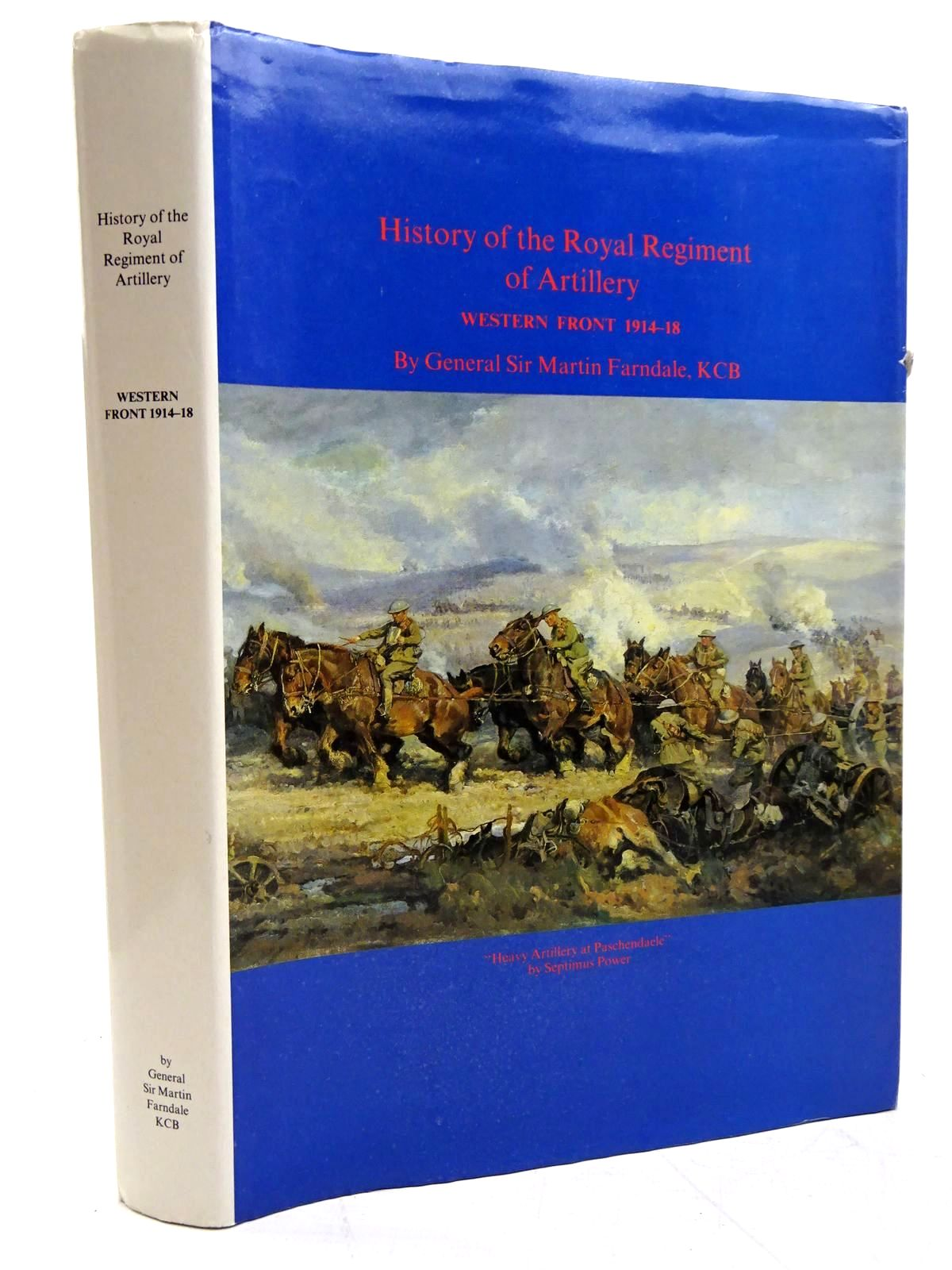 Photo of HISTORY OF THE ROYAL REGIMENT OF ARTILLERY WESTERN FRONT 1914-18 written by Farndale, Martin published by Royal Artillery Institution (STOCK CODE: 2131389)  for sale by Stella & Rose's Books