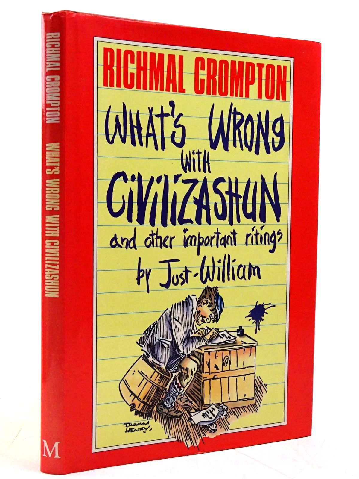 Photo of WHAT'S WRONG WITH CIVILIZASHUN AND OTHER IMPORTANT RITINGS BY JUST WILLIAM written by Crompton, Richmal illustrated by Henry, Thomas published by Macmillan Children's Books (STOCK CODE: 2131409)  for sale by Stella & Rose's Books