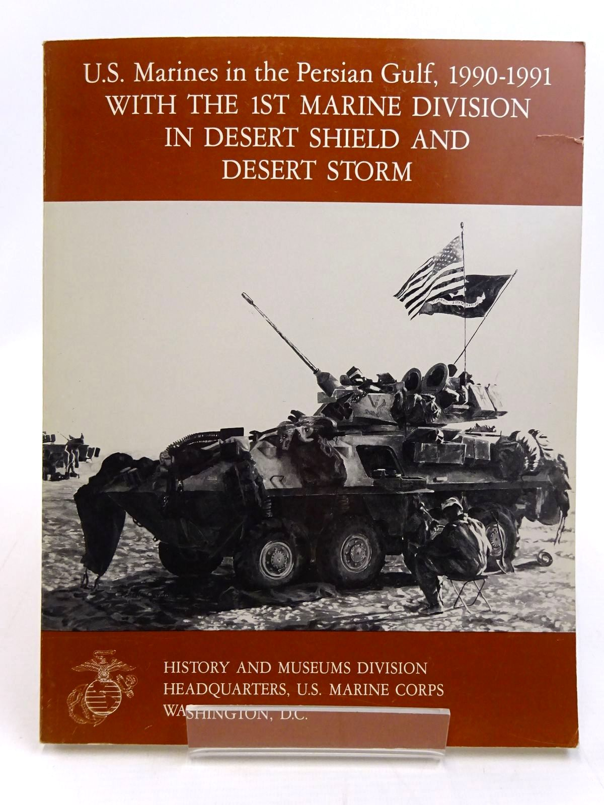 Photo of U.S. MARINES IN THE PERSIAN GULF, 1990-1991 WITH THE 1ST MARINE DIVISION IN DESERT SHIELD AND DESERT STORM written by Cureton, Charles H. published by History And Museums Divisions (STOCK CODE: 2131477)  for sale by Stella & Rose's Books