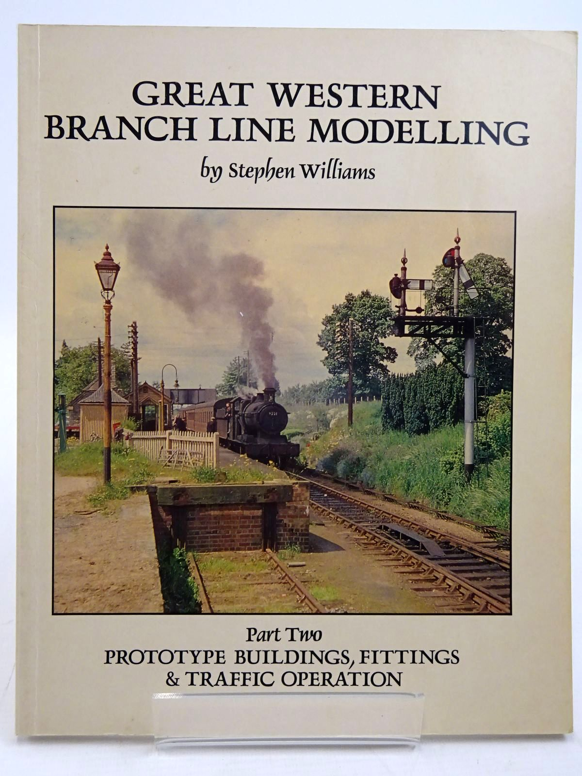 Photo of GREAT WESTERN BRANCH LINE MODELLING PART TWO written by Williams, Stephen published by Wild Swan Publications (STOCK CODE: 2131489)  for sale by Stella & Rose's Books