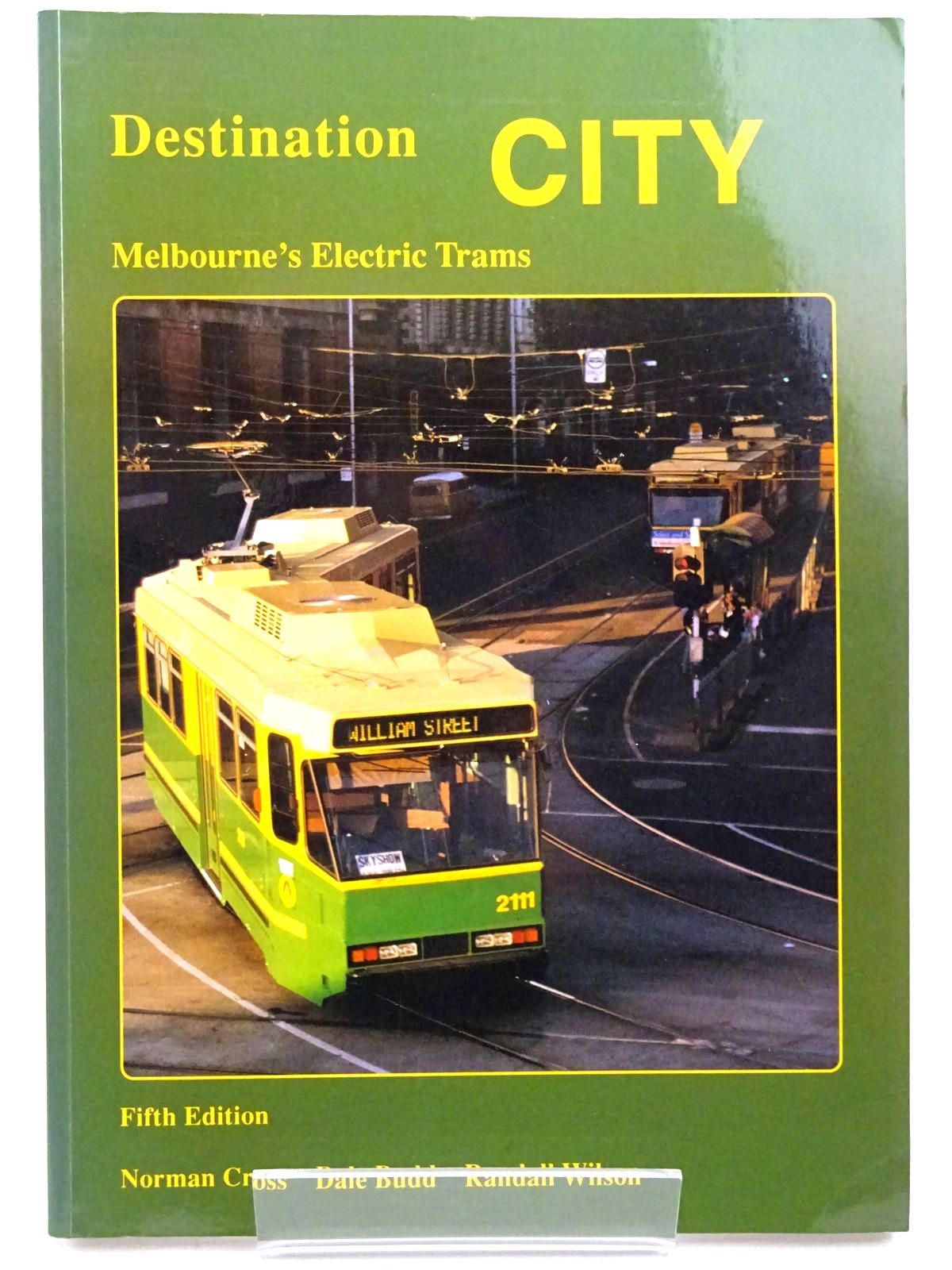 Photo of DESTINATION CITY MELBOURNE'S ELECTRIC TRAMS written by Cross, Norman<br />Budd, Dale<br />Wilson, Randall published by Transit Australia Publishing (STOCK CODE: 2131493)  for sale by Stella & Rose's Books