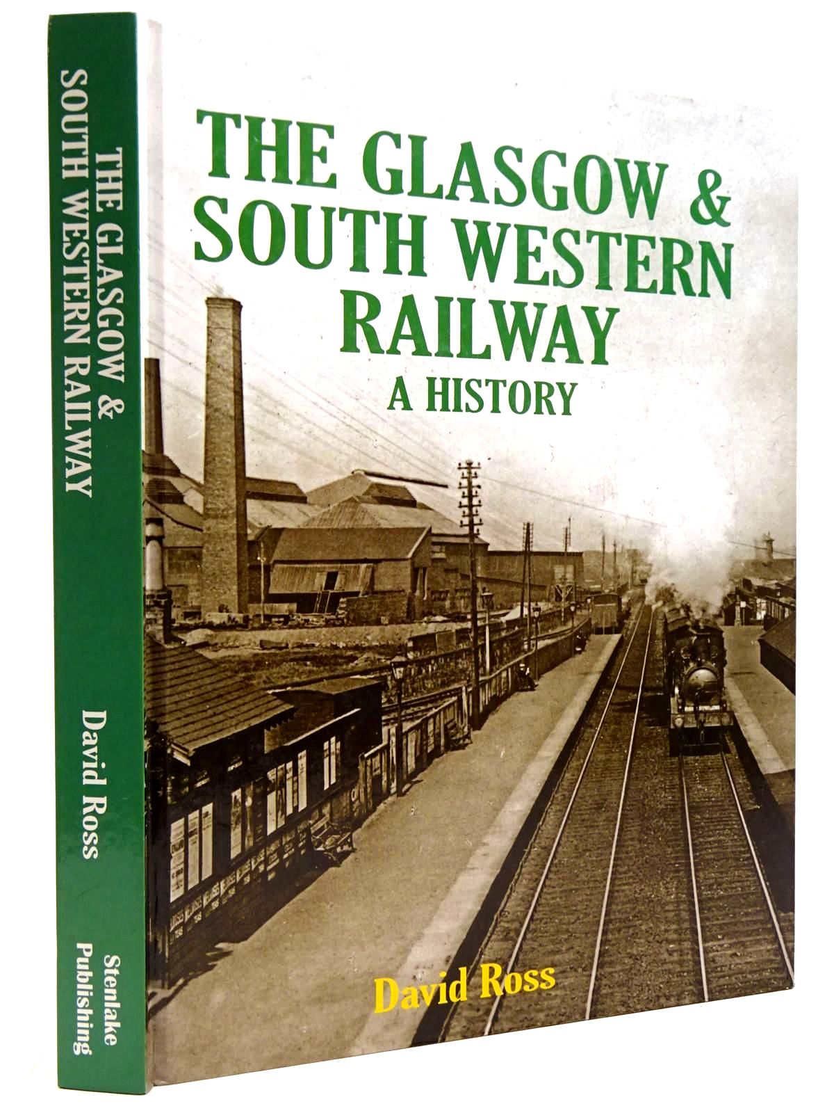 Photo of THE GLASGOW & SOUTH WESTERN RAILWAY A HISTORY written by Ross, David published by Stenlake Publishing (STOCK CODE: 2131500)  for sale by Stella & Rose's Books