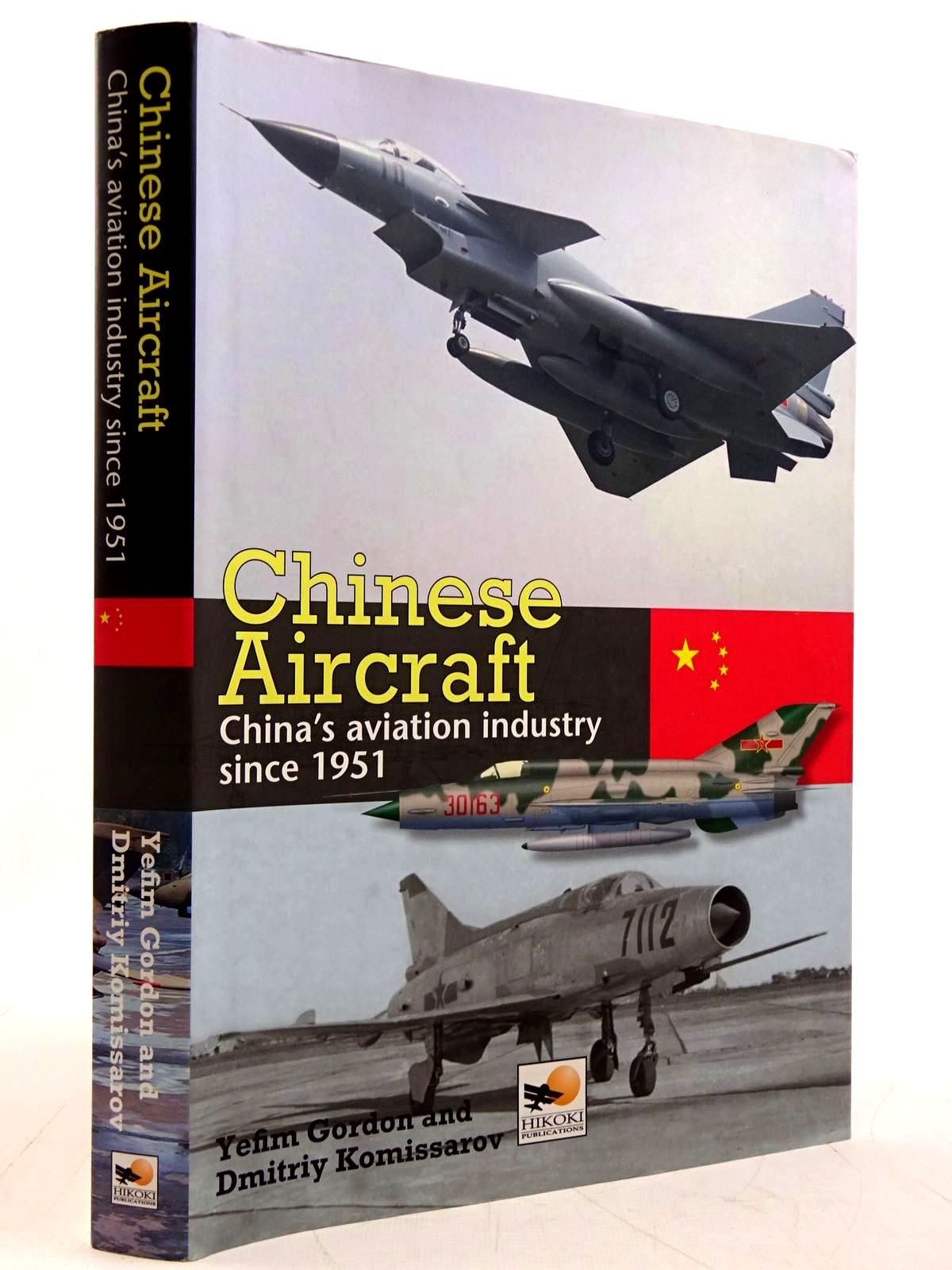 Photo of CHINESE AIRCRAFT: CHINA'S AVIATION INDUSTRY SINCE 1951 written by Gordon, Yefim<br />Komissarov, Dmitriy published by Hikoki Publications (STOCK CODE: 2131502)  for sale by Stella & Rose's Books