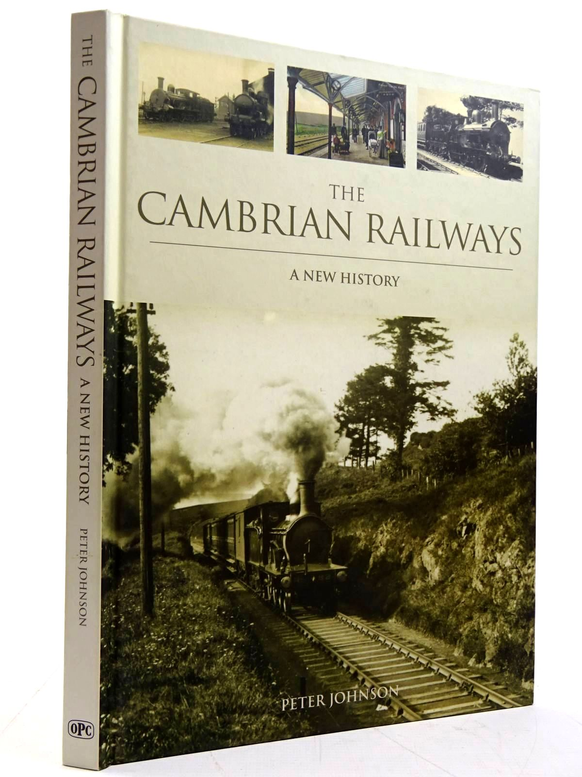 Photo of THE CAMBRIAN RAILWAYS A NEW HISTORY written by Johnson, Peter published by Oxford Publishing Co (STOCK CODE: 2131512)  for sale by Stella & Rose's Books