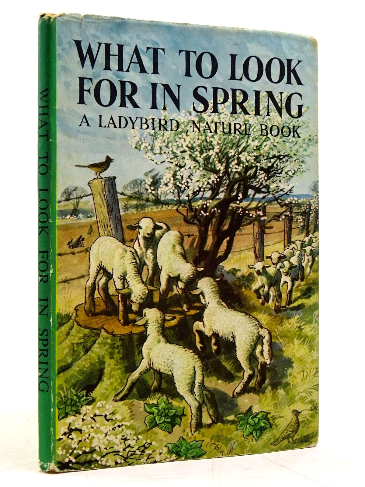 Photo of WHAT TO LOOK FOR IN SPRING written by Watson, E.L. Grant illustrated by Tunnicliffe, C.F. published by Wills & Hepworth Ltd. (STOCK CODE: 2131532)  for sale by Stella & Rose's Books