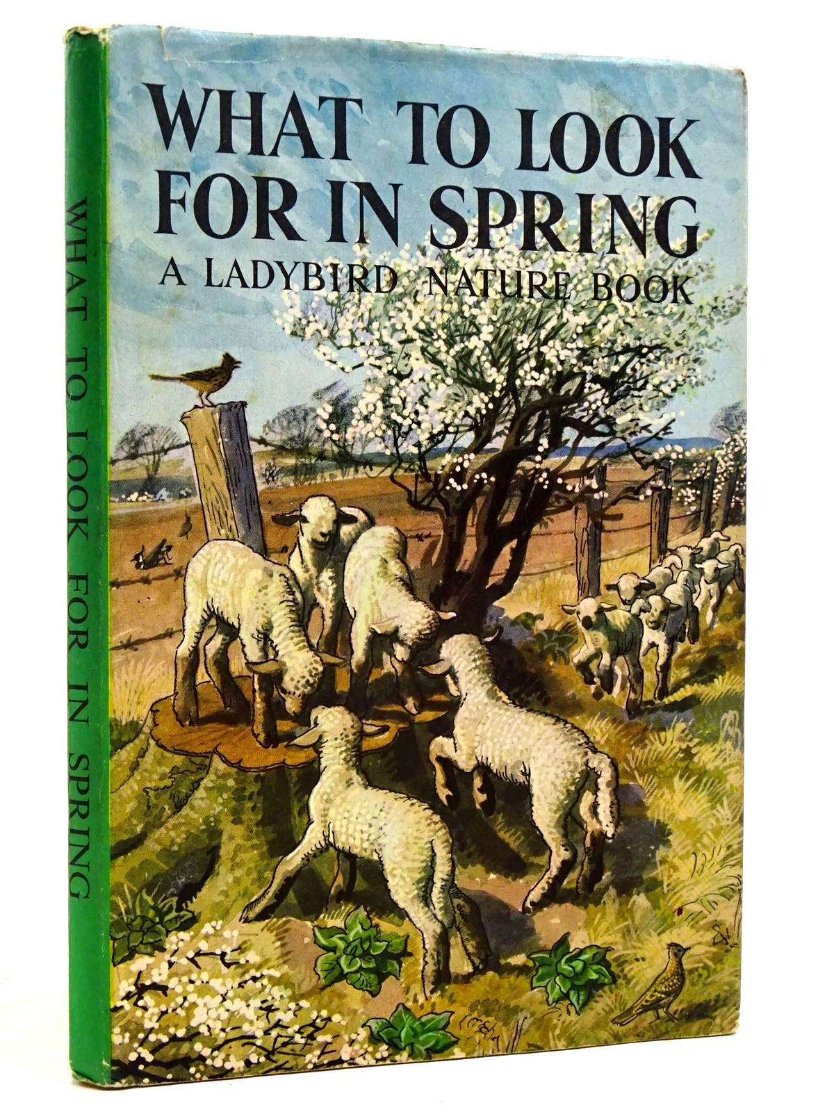Photo of WHAT TO LOOK FOR IN SPRING written by Watson, E.L. Grant illustrated by Tunnicliffe, C.F. published by Wills & Hepworth Ltd. (STOCK CODE: 2131541)  for sale by Stella & Rose's Books
