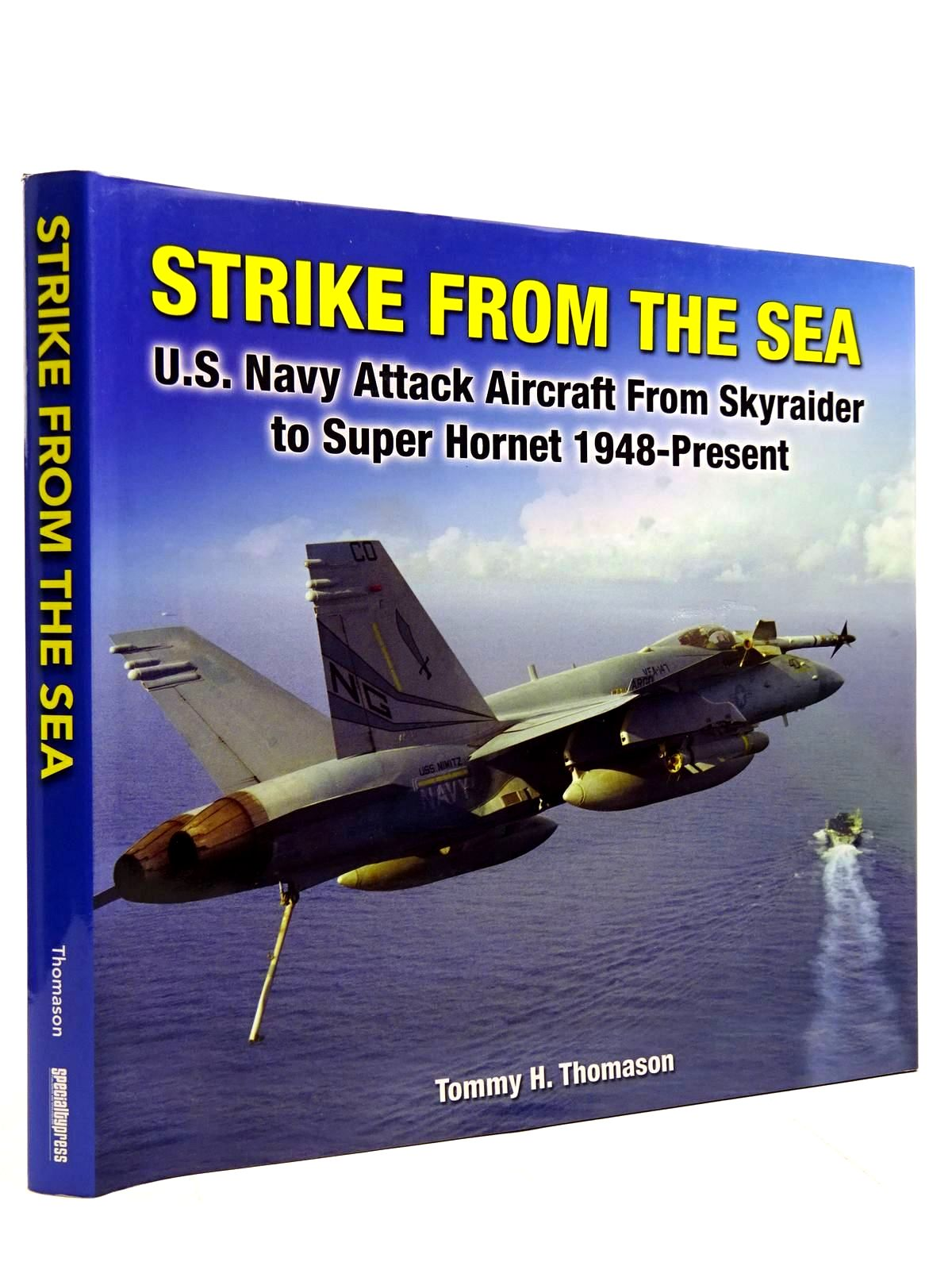 Photo of STRIKE FROM THE SEA U.S. NAVY ATTACK AIRCRAFT FROM SKYRAIDER TO SUPER HORNET 1948-PRESENT written by Thomason, Tommy H. published by Speciality Press (STOCK CODE: 2131572)  for sale by Stella & Rose's Books