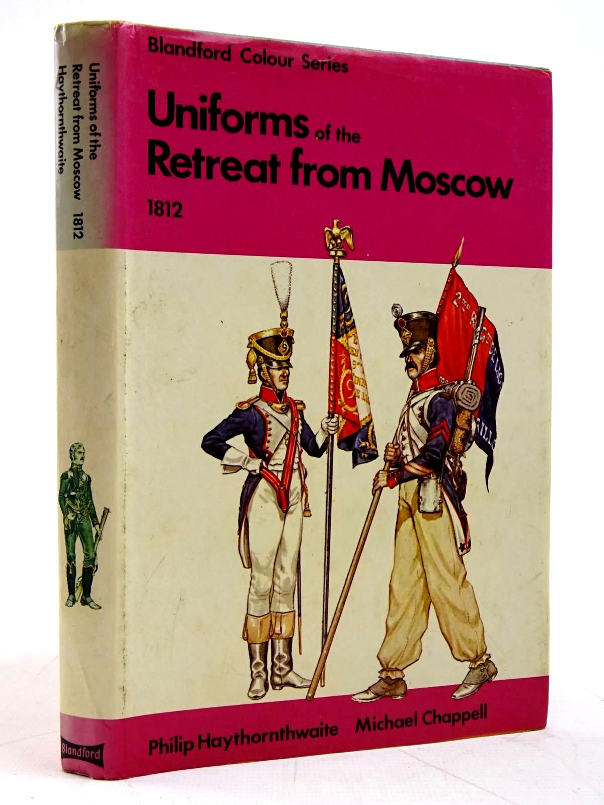 Photo of UNIFORMS OF THE RETREAT FROM MOSCOW IN COLOUR 1812 written by Haythornthwaite, Philip illustrated by Chappell, Michael published by Blandford Press (STOCK CODE: 2131590)  for sale by Stella & Rose's Books