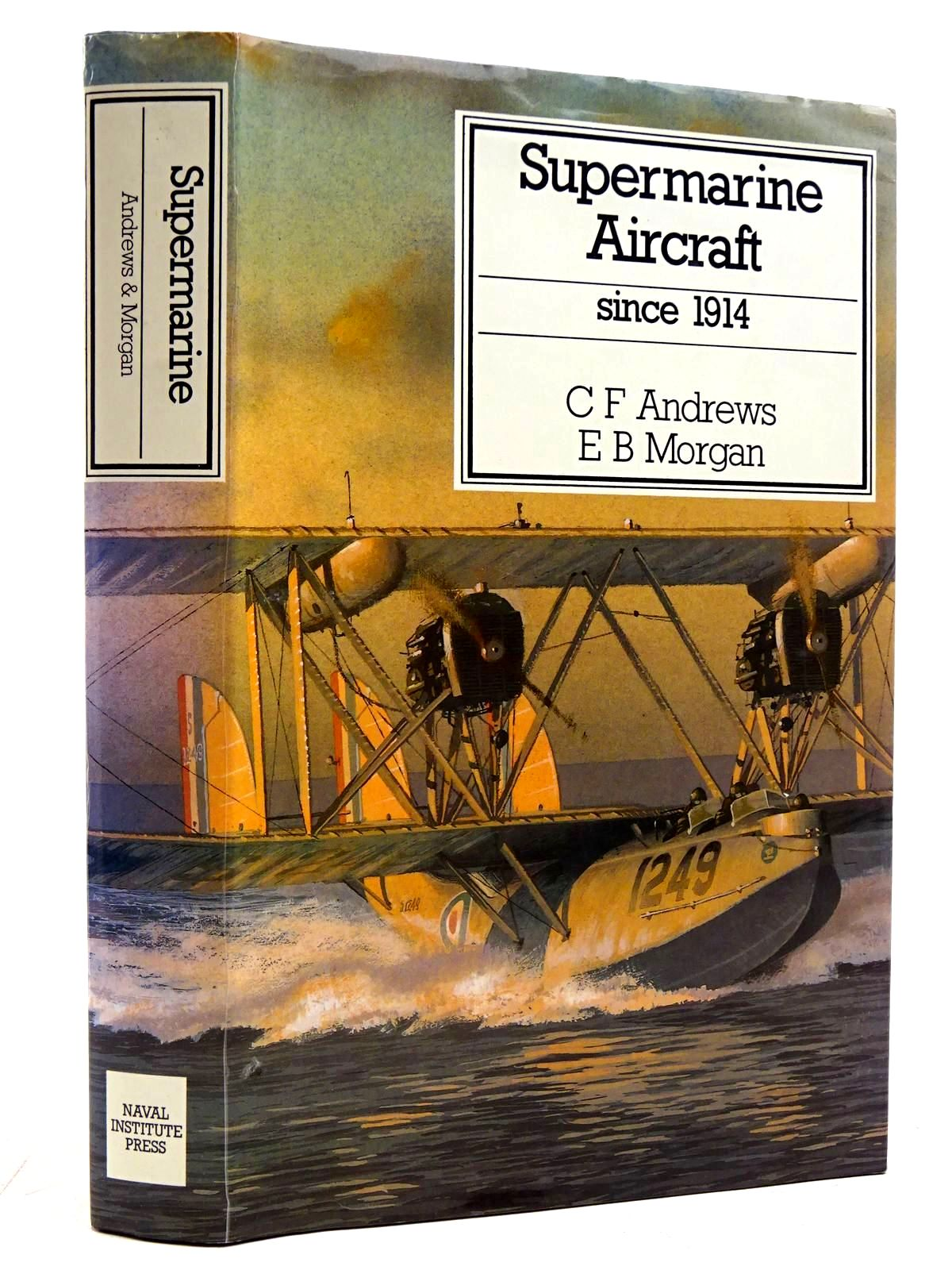 Photo of SUPERMARINE AIRCRAFT SINCE 1914 written by Andrews, C.F.<br />Morgan, E.B. published by Naval Institute Press (STOCK CODE: 2131591)  for sale by Stella & Rose's Books