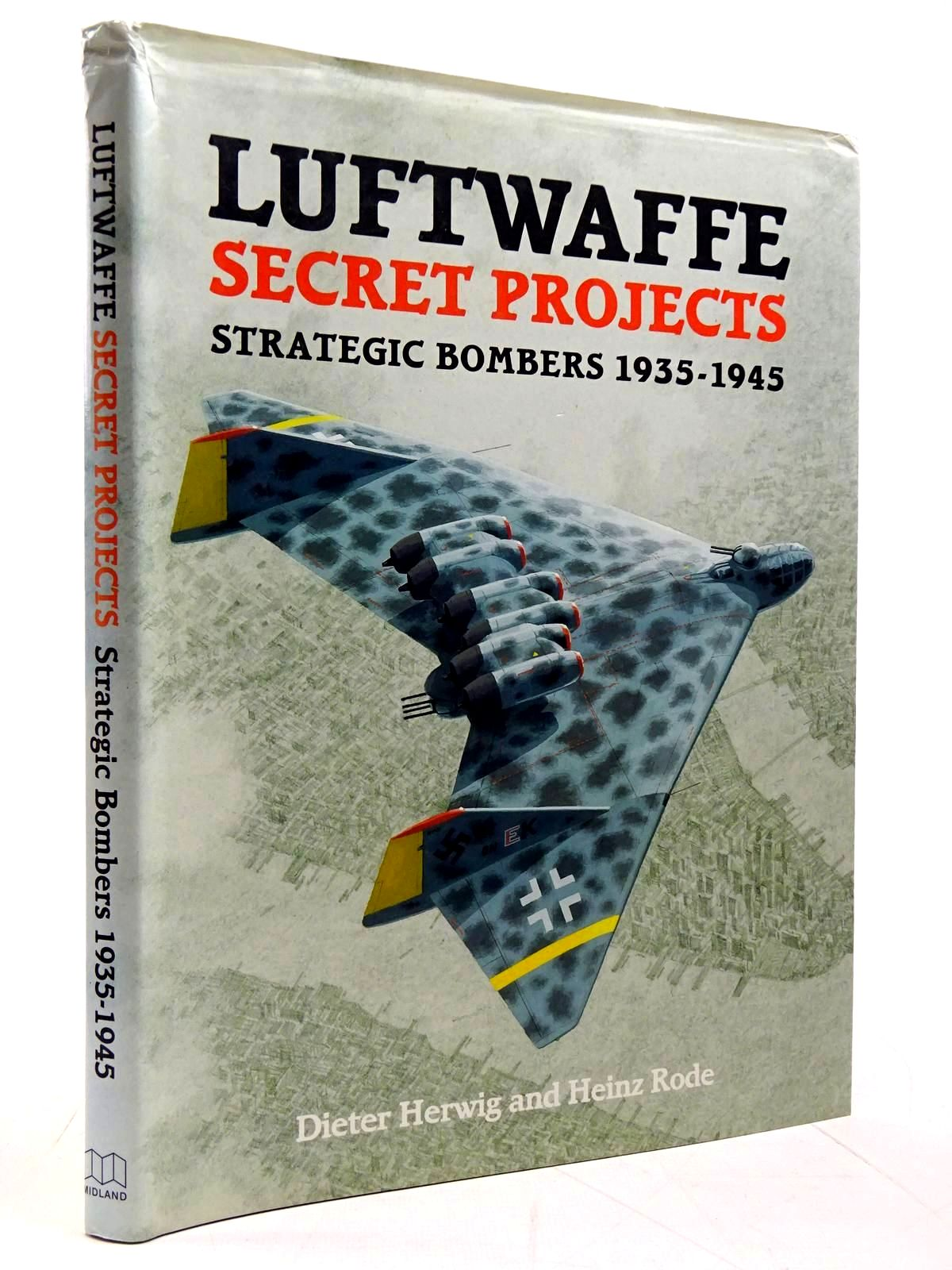 Photo of LUFTWAFFE SECRET PROJECTS STRATEGIC BOMBERS 1935-1945 written by Herwig, Dieter<br />Rode, Heinz published by Midland Publishing (STOCK CODE: 2131614)  for sale by Stella & Rose's Books