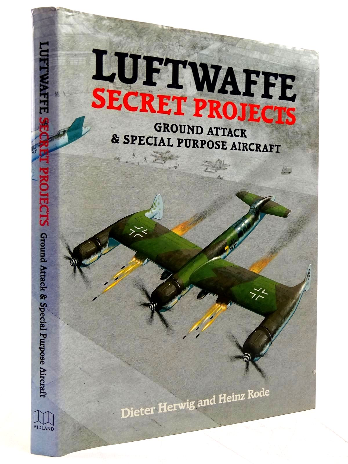 Photo of LUFTWAFFE SECRET PROJECTS GROUND ATTACK & SPECIAL PURPOSE AIRCRAFT written by Herwig, Dieter published by Midland Publishing (STOCK CODE: 2131615)  for sale by Stella & Rose's Books