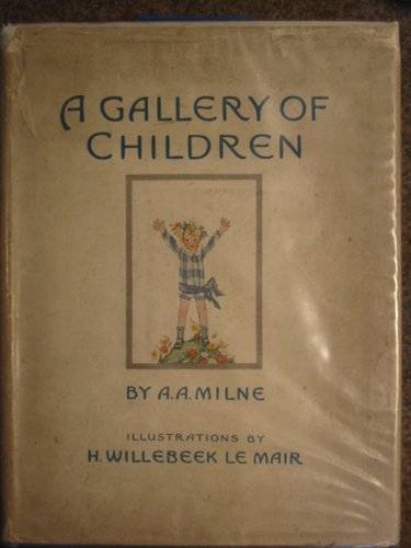 Photo of A GALLERY OF CHILDREN written by Milne, A.A. illustrated by Willebeek Le Mair, Henriette published by Stanley Paul (STOCK CODE: 221770)  for sale by Stella & Rose's Books