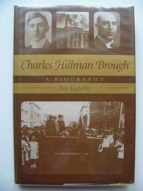 Photo of CHARLES HILLMAN BROUGH written by Lisenby, Foy published by The University Of Arkansas Press (STOCK CODE: 231465)  for sale by Stella & Rose's Books