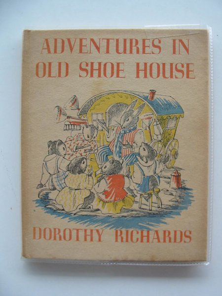 Photo of ADVENTURES IN OLD SHOE HOUSE written by Richards, Dorothy illustrated by Thomas, Elsie published by Faber & Faber (STOCK CODE: 233167)  for sale by Stella & Rose's Books