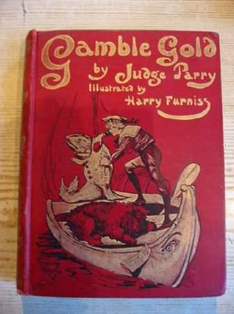 Photo of GAMBLE GOLD written by Parry, Edward Abbott illustrated by Furniss, Harry published by Hutchinson & Co. Ltd (STOCK CODE: 314281)  for sale by Stella & Rose's Books