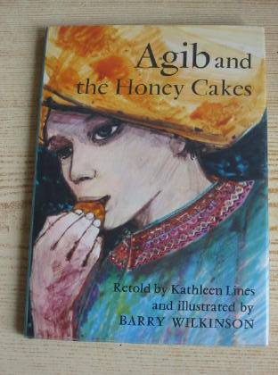 Photo of AGIB AND THE HONEY CAKES written by Lines, Kathleen illustrated by Wilkinson, Barry published by The Bodley Head (STOCK CODE: 322272)  for sale by Stella & Rose's Books