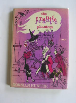 Photo of THE FRANTIC PHANTOM AND OTHER INCREDIBLE STORIES written by Hunter, Norman illustrated by Spence, Geraldine published by The Bodley Head (STOCK CODE: 326118)  for sale by Stella & Rose's Books