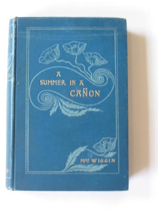 Photo of A SUMMER IN A CANON written by Wiggin, Kate Douglas published by Gay and Bird (STOCK CODE: 378358)  for sale by Stella & Rose's Books