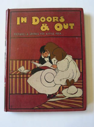 Photo of IN DOORS AND OUT written by Bingham, Clifton<br />Dearmer, Mrs. Percy illustrated by Groome, W.H.C.<br />Wain, Louis<br />et al.,  published by Blackie & Son Ltd. (STOCK CODE: 379335)  for sale by Stella & Rose's Books