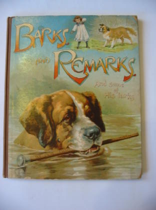 Photo of BARKS AND REMARKS AND SOME OF HIS LARKS, BY OUR DOG DASH written by Weedon, L.L.<br />Boyle, Mary E.<br />et al,  published by Ernest Nister (STOCK CODE: 379352)  for sale by Stella & Rose's Books