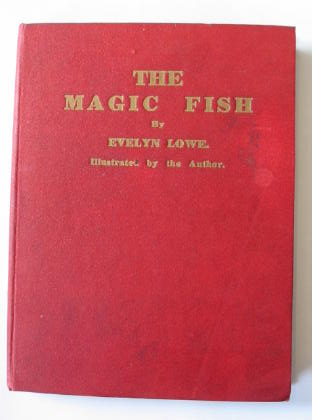 Photo of THE MAGIC FISH written by Lowe, E. illustrated by Lowe, E. (STOCK CODE: 380035)  for sale by Stella & Rose's Books