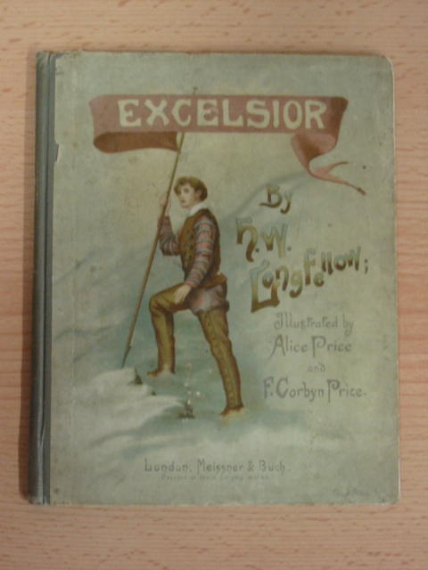 Photo of EXCELSIOR written by Longfellow, Henry Wadsworth illustrated by Price, Alice<br />Price, F. Corbyn published by Meissner & Buch (STOCK CODE: 381158)  for sale by Stella & Rose's Books