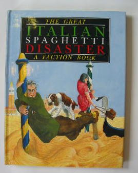 Photo of THE GREAT ITALIAN SPAGHETTI DISASTER written by Waudby, Mike illustrated by Stokes, Alan published by Faction Books Limited (STOCK CODE: 382496)  for sale by Stella & Rose's Books