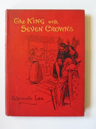 Photo of THE KING WITH THE SEVEN CROWNS AND OTHER STORIES written by Lee, Edmund illustrated by Mason, Ernold A. published by James Clarke & Co. (STOCK CODE: 383115)  for sale by Stella & Rose's Books