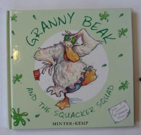 Photo of GRANNY BEAK AND THE SQUACKER SQUAD written by Minter-Kemp,  illustrated by Minter-Kemp,  published by Tom Dickins Fine Art (STOCK CODE: 383171)  for sale by Stella & Rose's Books