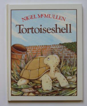 Photo of TORTOISESHELL written by McMullen, Nigel illustrated by Mcmullen, Nigel published by William Heinemann Ltd. (STOCK CODE: 383918)  for sale by Stella & Rose's Books