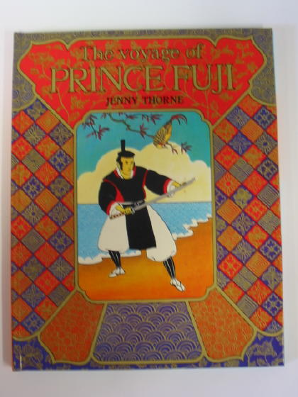 Photo of THE VOYAGE OF PRINCE FUJI written by Thorne, Jenny illustrated by Thorne, Jenny published by Macmillan Children's Books (STOCK CODE: 383966)  for sale by Stella & Rose's Books