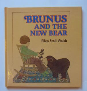 Photo of BRUNUS AND THE NEW BEAR written by Walsh, Ellen Stoll illustrated by Walsh, Ellen Stoll published by Hodder & Stoughton (STOCK CODE: 384002)  for sale by Stella & Rose's Books