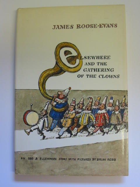 Photo of ELSEWHERE AND THE GATHERING OF THE CLOWNS written by Roose-Evans, James illustrated by Robb, Brian published by Andre Deutsch (STOCK CODE: 384689)  for sale by Stella & Rose's Books