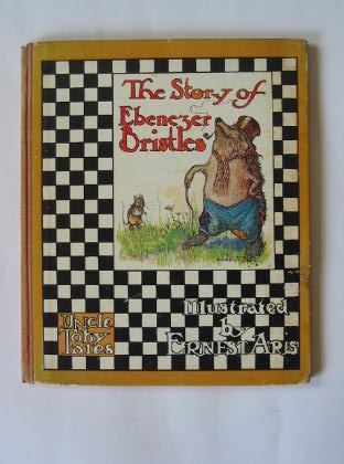 Photo of THE STORY OF EBENEZER BRISTLES written by Aris, Ernest A. illustrated by Aris, Ernest A. published by Ward, Lock & Co. Limited (STOCK CODE: 385119)  for sale by Stella & Rose's Books