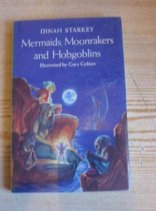 Photo of MERMAIDS, MOONRAKERS AND HOBGOBLINS written by Starkey, Dinah illustrated by Colton, Garry published by Kaye & Ward (STOCK CODE: 403154)  for sale by Stella & Rose's Books
