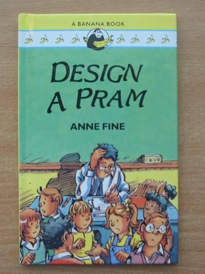 Photo of DESIGN A PRAM written by Fine, Anne illustrated by Dupasquier, Philippe published by Heinemann (STOCK CODE: 425191)  for sale by Stella & Rose's Books