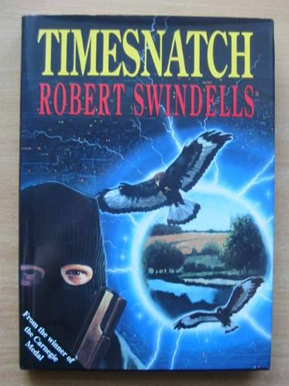 Photo of TIMESNATCH written by Swindells, Robert illustrated by Riley, Jon published by Doubleday (STOCK CODE: 425291)  for sale by Stella & Rose's Books