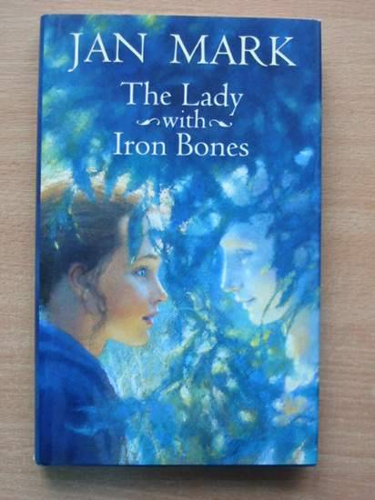 Photo of THE LADY WITH IRON BONES written by Mark, Jan published by Walker Books (STOCK CODE: 425625)  for sale by Stella & Rose's Books