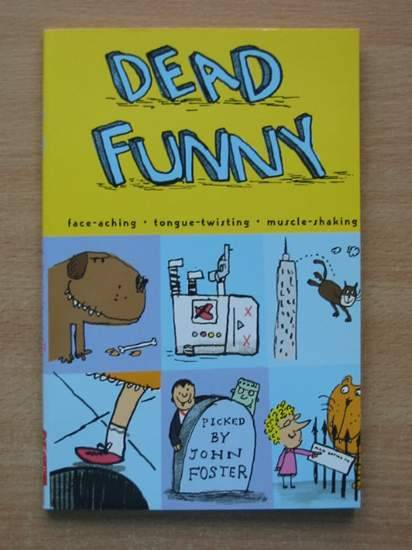 Photo of DEAD FUNNY written by Foster, John illustrated by Reed, Nathan published by Collins (STOCK CODE: 426119)  for sale by Stella & Rose's Books