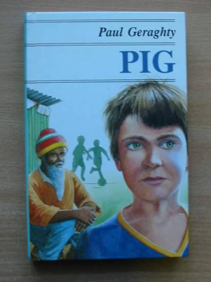 Photo of PIG written by Geraghty, Paul published by Hutchinson (STOCK CODE: 426388)  for sale by Stella & Rose's Books