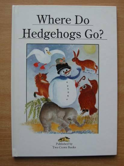 Photo of WHERE DO HEDGEHOGS GO? written by Burley, Celia illustrated by Burley, Celia published by Two Crows Books (STOCK CODE: 428225)  for sale by Stella & Rose's Books