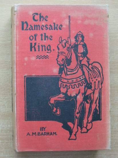 Photo of THE NAMESAKE OF THE KING written by Barham, A.M. illustrated by Stacey, W.S. published by The Sheldon Press (STOCK CODE: 430334)  for sale by Stella & Rose's Books