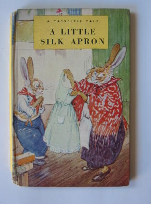 Photo of A LITTLE SILK APRON written by Richards, Dorothy illustrated by Aris, Ernest A. published by Wills & Hepworth Ltd. (STOCK CODE: 432035)  for sale by Stella & Rose's Books