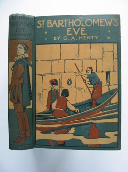 Photo of ST. BARTHOLOMEW'S EVE written by Henty, G.A. illustrated by Draper, H.J. published by Blackie & Son Ltd. (STOCK CODE: 434372)  for sale by Stella & Rose's Books