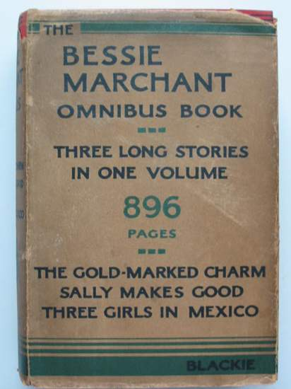 Photo of THE BESSIE MARCHANT OMNIBUS BOOK written by Marchant, Bessie published by Blackie & Son Ltd. (STOCK CODE: 434834)  for sale by Stella & Rose's Books