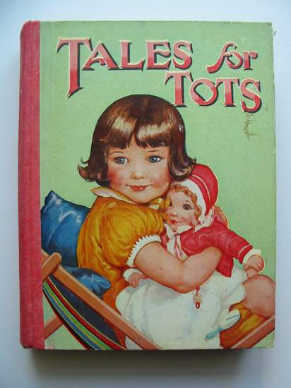 Photo of TALES FOR TOTS written by Lobel, Roma<br />Gray, E.<br />Pemberton, H.E.<br />Stevenson, Mabel M.<br />Lea, John<br />Groom, Arthur<br />et al, illustrated by Cheesman, Lilian<br />White, Doris<br />Paterson, Cora E.M.<br />et al., published by Dean & Son Ltd. (STOCK CODE: 441744)  for sale by Stella & Rose's Books