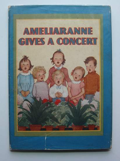 Photo of AMELIARANNE GIVES A CONCERT written by Gilmour, Margaret illustrated by Pearse, S.B. published by George G. Harrap & Co. Ltd. (STOCK CODE: 441844)  for sale by Stella & Rose's Books