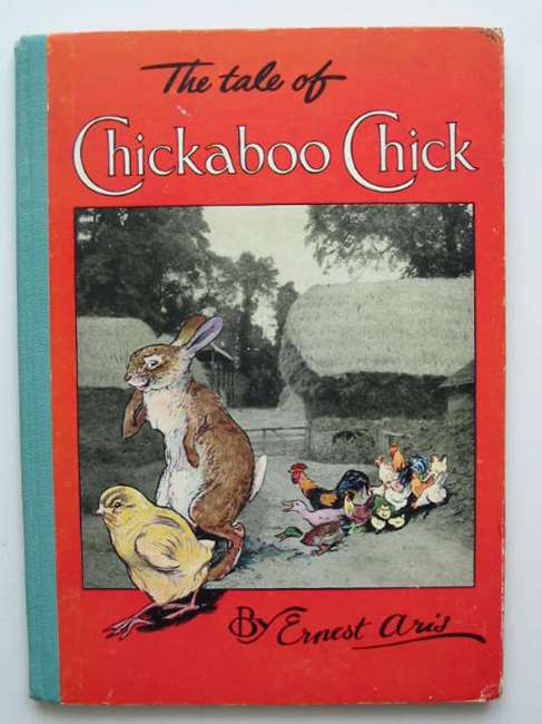 Photo of THE TALE OF CHICKABOO CHICK written by Aris, Ernest A. illustrated by Aris, Ernest A. published by Ward Lock & Co Ltd. (STOCK CODE: 448352)  for sale by Stella & Rose's Books