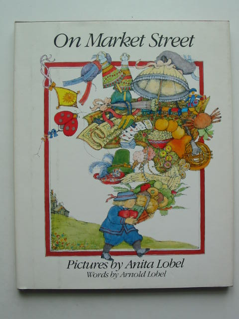 Photo of ON MARKET STREET written by Lobel, Arnold illustrated by Lobel, Anita published by Greenwillow Books (STOCK CODE: 448857)  for sale by Stella & Rose's Books